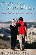 Christians and a Land Called Holy: How We Can Foster Justice, Peace, and Hope