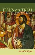 Jesus on Trial: A Study of the Gospels