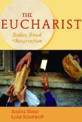 Eucharist Bodies Bread & Resurrection
