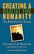 Creating a Habitat for Humanity No Hands But Yours