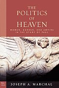 Politics of Heaven: Women, Gender, and Empire in the Study of Paul (08 Edition)