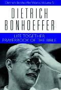 Life Together & Prayerbook Of The Bible
