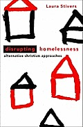 Disrupting Homelessness: Alternative Christian Approaches