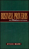 Business Proverbs: Daily Wisdom for the Workplace