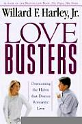 Love Busters Overcoming Habits That Destroy Romantic Love