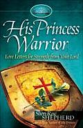 His Princess Warrior Love Letters for Strength from Your Lord