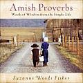 Amish Proverbs Words of Wisdom from the Simple Life