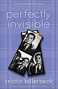Perfectly Invisible A Universally Misunderstood Novel