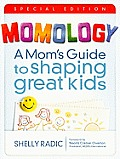 Momology Special Edition A Moms Guide to Shaping Great Kids