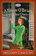 Allison Chronicles #01: Allison O'Brian on Her Own