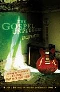 Gospel Unplugged Turning Up The Volume