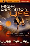 High Definition Life Going Full Throttle