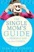 Single Moms Guide To Finding Joy In The