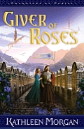 Giver Of Roses 01 Guardians Of Gadiel