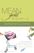 Mean Girls All Grown Up Workbook & Journal: A Spiritual Guide to Surviving Mean Women