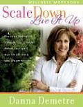 Scale Down--Live It Up Wellness Workbook