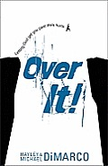 Over It: Letting God Get You Past Life's Hurts