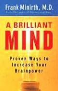 A Brilliant Mind: Proven Ways to Increase Your Brainpower