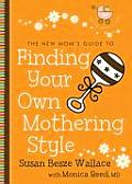 New Moms Guide to Finding Your Own Mothering Style