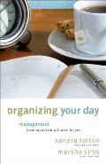 Organizing Your Day Time Management Techniques That Will Work for You