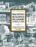 Machines, buildings, weaponry of biblical times