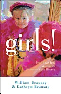 Girls!: Helping Your Little Girl Become an Extraordinary Woman Cover