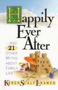 Happily Ever After: And 21 Other Myths about Family Life