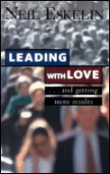 Leading With Love & Getting More Results