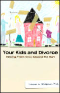 Your Kids & Divorce Helping Them Grow Be