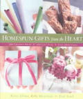 Homespun Gifts from the Heart: More Than 200 Great Gift Ideas, 250 Photo-Ready Gift Tages, Clear & Easy Directions