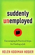 Suddenly Unemployed Encouraging & Practi