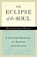 Eclipse Of The Soul A Christian Resource