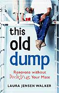 This Old Dump Renovate Without Decking