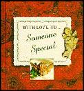With Love To . . . Someone Special