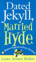 Dated Jekyll Married Hyde