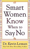 Smart Women Know When to Say No Smart Women Know When to Say No