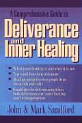 Comprehensive Guide To Deliverance & Inner Healing