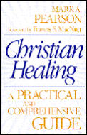 Christian Healing A Practical & Comprehe