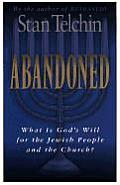 Abandoned What Is Gods Will for the Jewish People & the Church