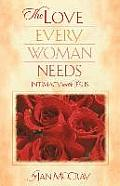 The Love Every Woman Needs: Intimacy with Jesus