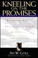 Kneeling On The Promises Birthing Gods