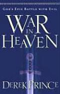War in Heaven: God's Epic Battle with Evil