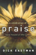 Celebration of Praise Stand Amazed at Who God Is