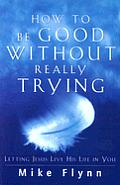 How To Be Good Without Really Trying L