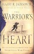 Warriors Heart Rules of Engagement for the Spiritual War Zone