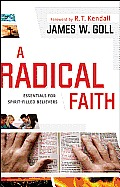 Radical Faith Essential Beliefs for Spirit Filled Believers