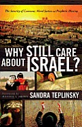 Why Still Care about Israel The Sanctity of Covenant Moral Justice & Prophetic Blessing