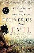 Deliver Us from Evil A Pastors Reluctant Encounters with the Powers of Darkness