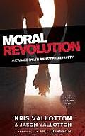 Moral Revolution The Naked Truth about Sexual Purity