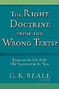 Right Doctrine from the Wrong Text Essays on the Use of the Old Testament in the New
